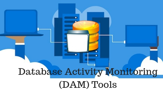 Database Activity Monitoring (DAM) Tools