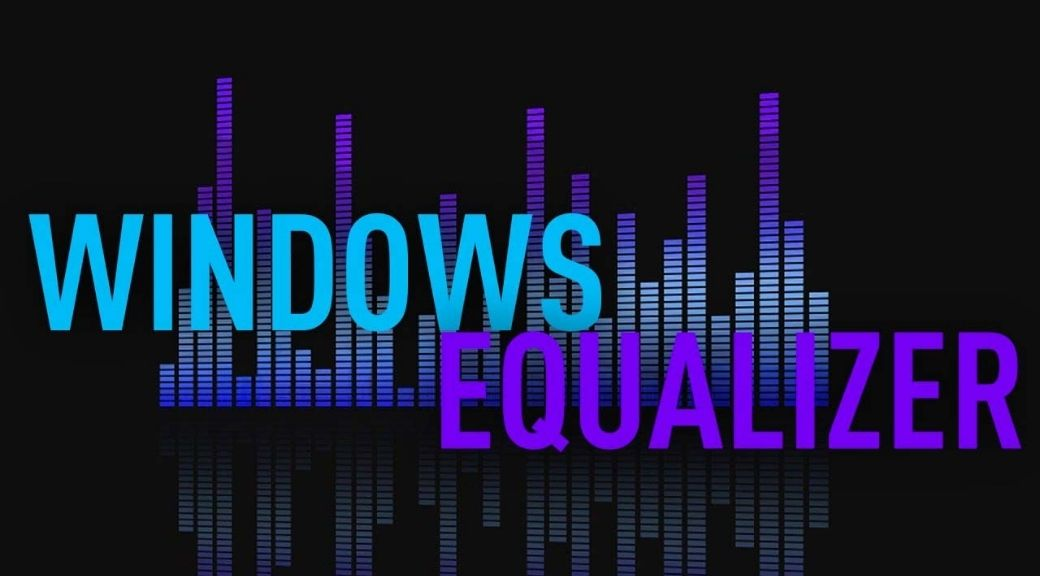 audio equalizer software for windows 10
